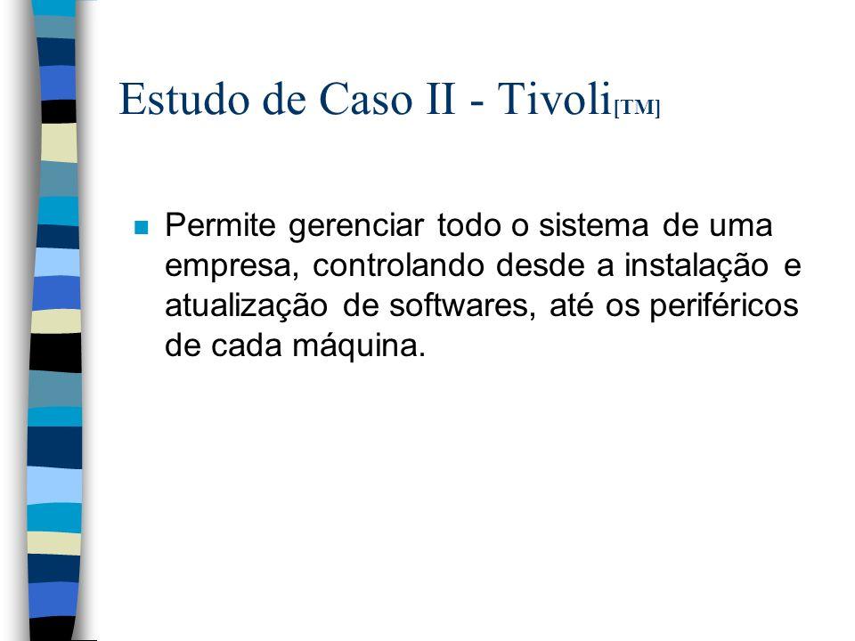 Estudo de Caso II - Tivoli[TM]